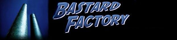 Bastard Factory